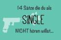 14 sätze die ein single nicht hören will single liebe leni lebe mintgrün